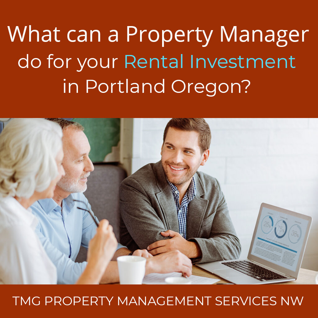 What can a property manager do for your rental investments in portland oregon